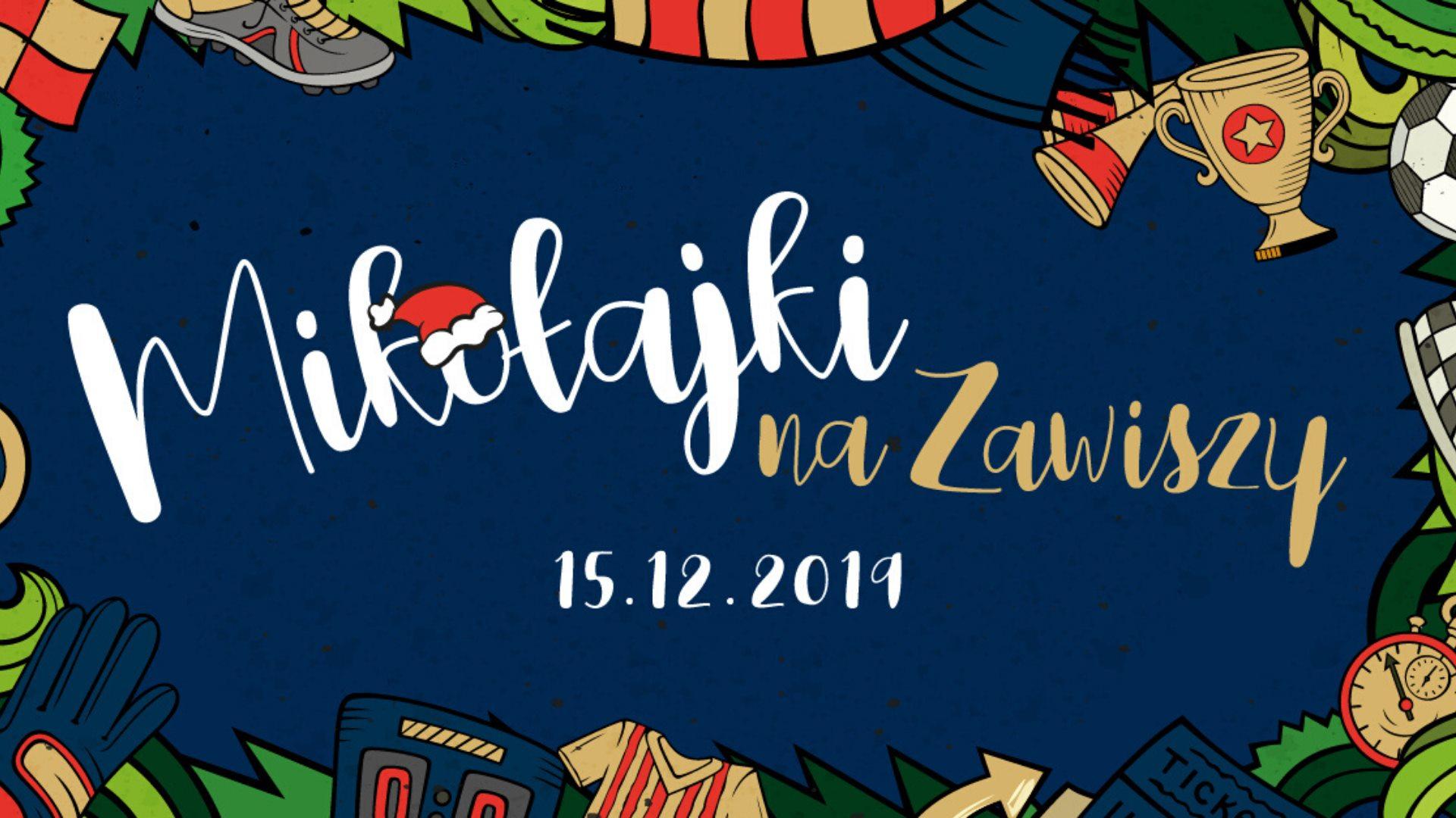 """15 grudnia 2019 spotkajmy się wszyscy na """"Mikołajkach z Zawiszą""""!"""